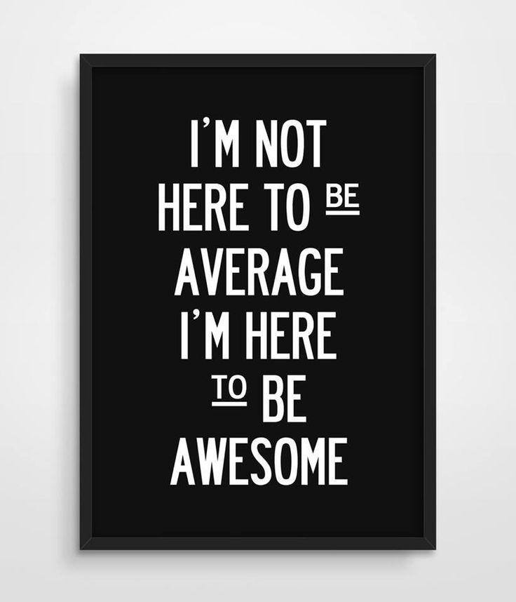 Not average, awesome!