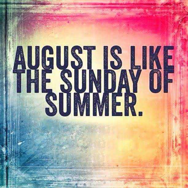 God is Heart: August is like the Sunday of Summer