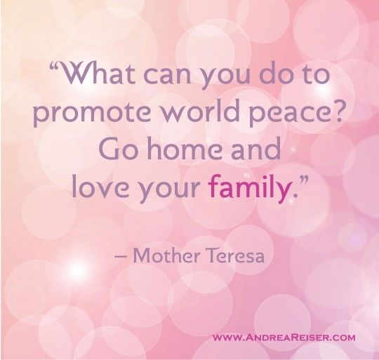 "mother teresa ""world peace go home and love your family"" - Google Search"