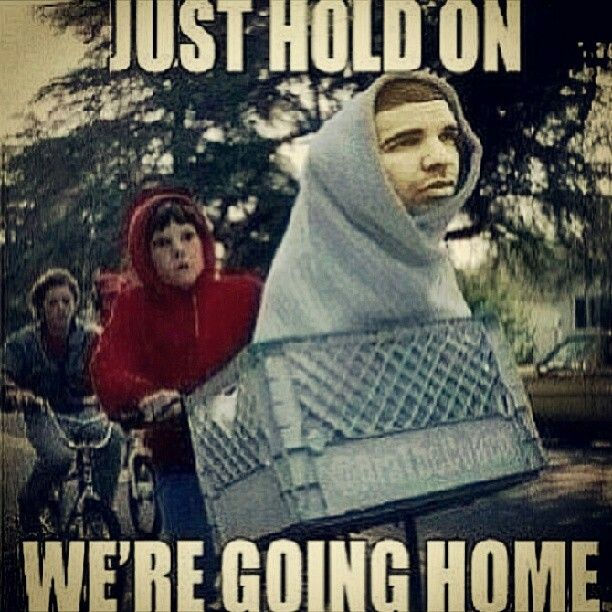 Funny House Music Meme : Just hold on we re going home drake hahaha funny