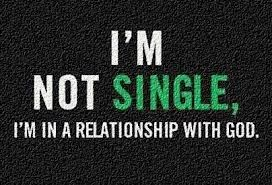 "Yeah everyone talks being ""single"" as being a bad thing. I mean it's just a phase of life. And if you're a Christian you're never truly single because you have a relationship with the God of the universe that's way better than any relationship with a guy."