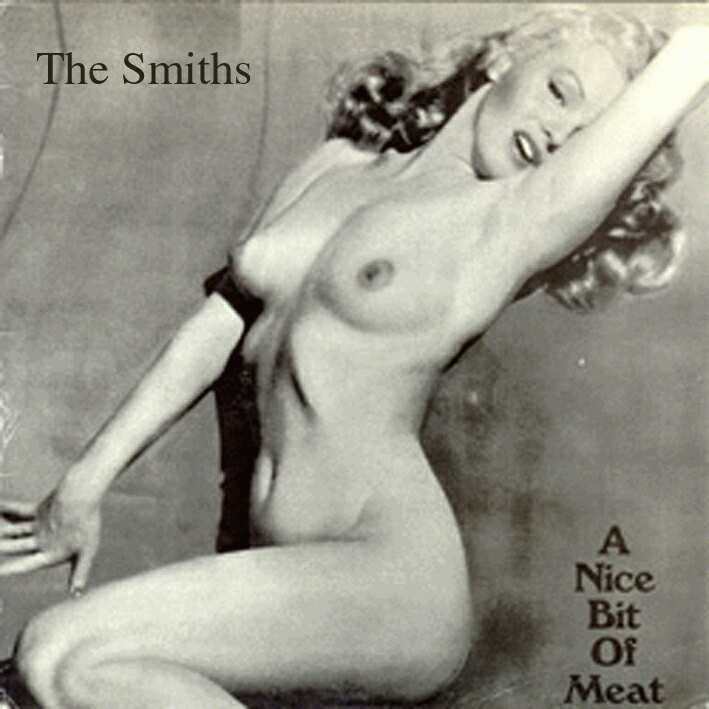 The Smiths A Nice Bit Of Meat