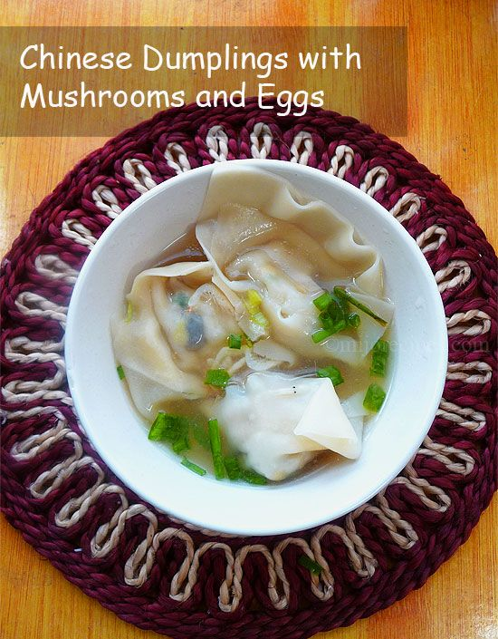Chinese Recipes} Chinese Dumplings with Mushrooms and Eggs ...