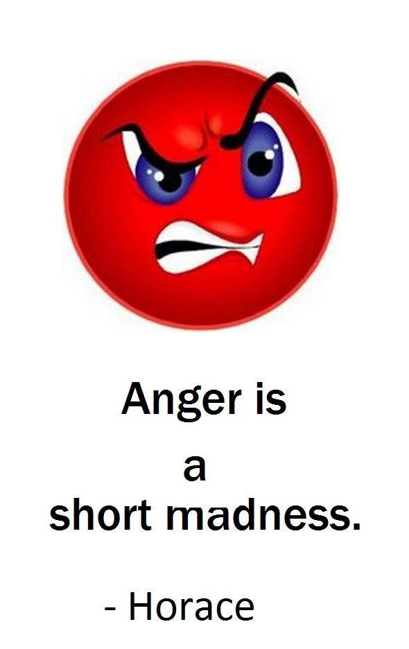 anger is short madness May you find great value in these anger is a short madness by horace from my large inspirational quotes and sayings database.