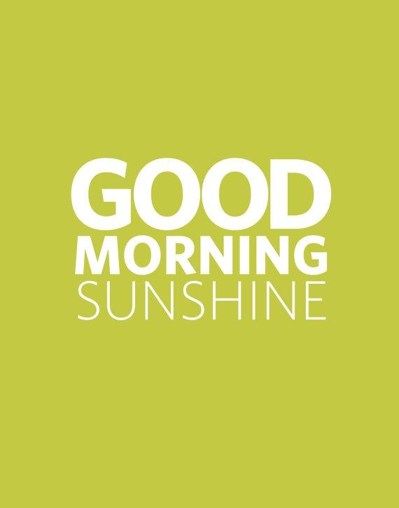 Good Morning Sunshine Words : Good morning sunshine quotes quotesgram