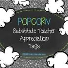 Show+your+substitute+teachers+just+how+much+you+appreciate+them+with+these+popcorn+tags!++Simply+print+out+the+tags+(color+and+black/white+versions...