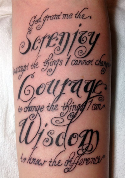 serenity prayer...the next tattoo I get different lettering of course