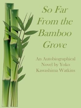 So Far from the Bamboo Grove Overview