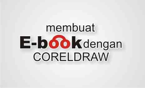 Cara Membuat Ebook dengan Coreldraw