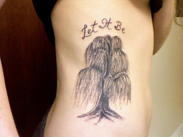 willow tree let it be tattoo my first tattoo tatts pinterest. Black Bedroom Furniture Sets. Home Design Ideas