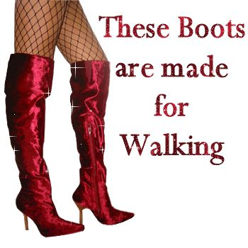 These boots were made for walking!