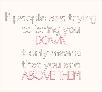 Quotes About People Trying To Bring You Down. QuotesGram Quotes About People Trying To Bring You Down