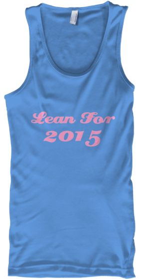 Lean for 2015 Workout Tank | Teespring