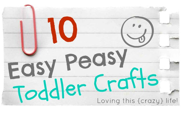Loving this crazy life!: 10 Easy Afternoon Crafts for the Munchkins!