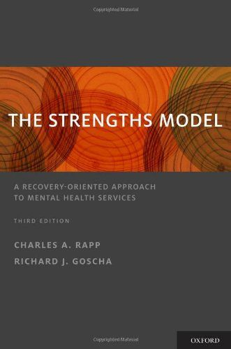 The strengths model a recovery oriented approach to mental health