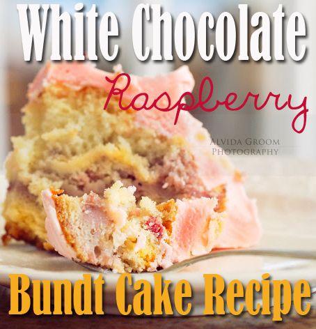 White Chocolate Raspberry Bundt Cake Recipe #recipe #dessert DELICIOUS. WARNING: