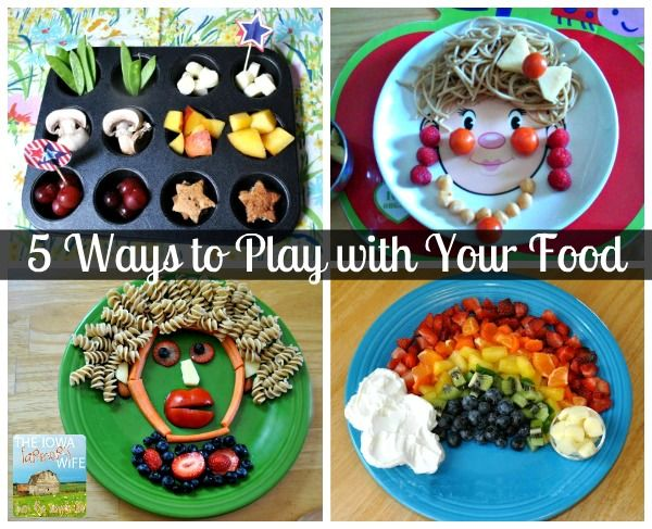 """{5 Ways to """"Play"""" with Your Food}"""