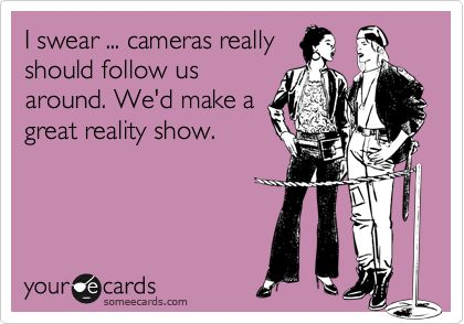 @Amanda Terrell This is so us!!!!