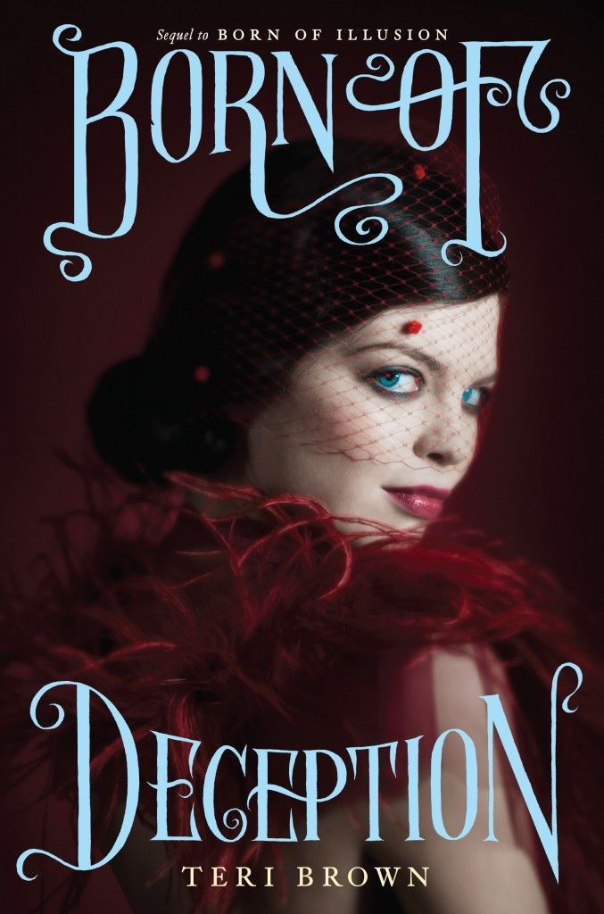 Born of Deception (Born of Illusion #2) by Teri Brown