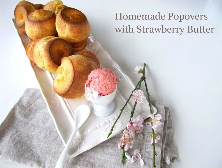 The Best Popovers Ever (with Neiman Marcus Strawberry Butter) for ...