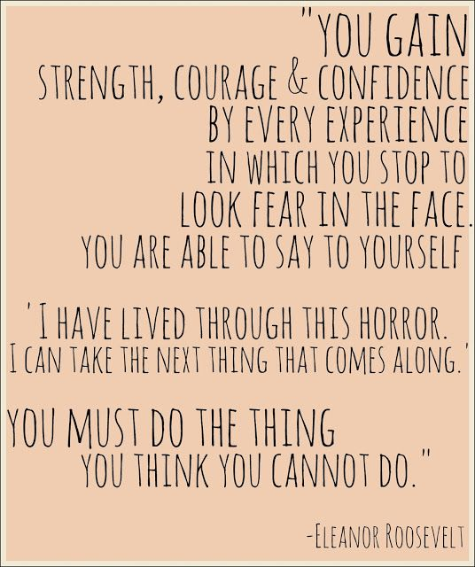 You must do the thing you think you cannot do. Believe in your courage. You are powerful. #recovery #addiction #quote ad...