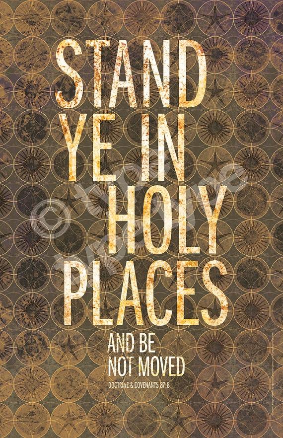 lds stand in holy places | just b.CAUSE