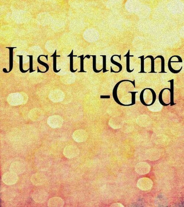 Trust in God! | Inspirational quotes | Pinterest Quotes On Trust In God