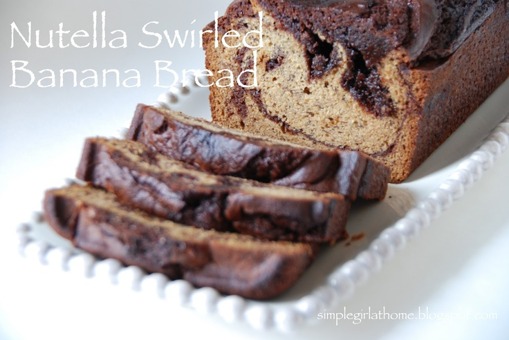 Simple Girl: Nutella Swirled Banana Bread