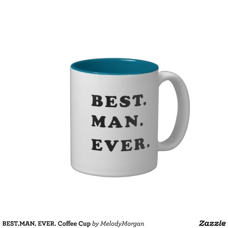 Best man ever coffee cup best man ever on one side Best coffee cups ever