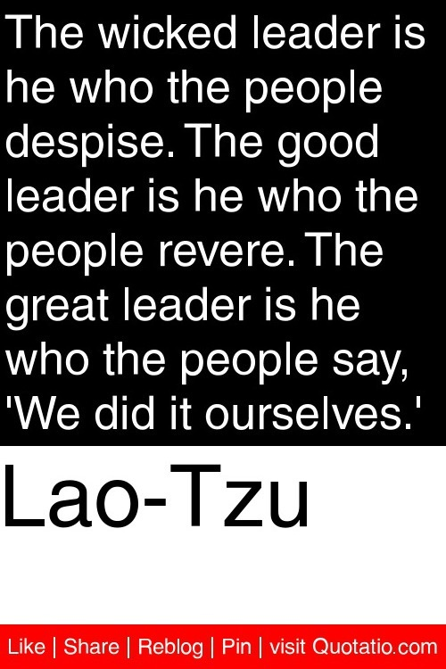 Lao Tzu Quote The Wicked Leader