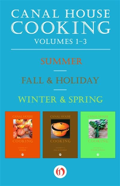 first three volumes in Canal House Cooking's seasonal recipes series ...