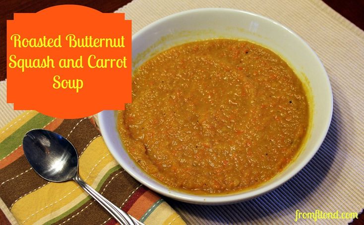 Roasted Butternut Squash and Carrot Soup. An easy and hearwarming soup ...