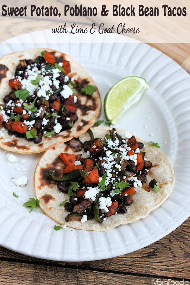 Sweet Potato, Poblano & Black Bean Tacos with Lime and Goat Cheese # ...