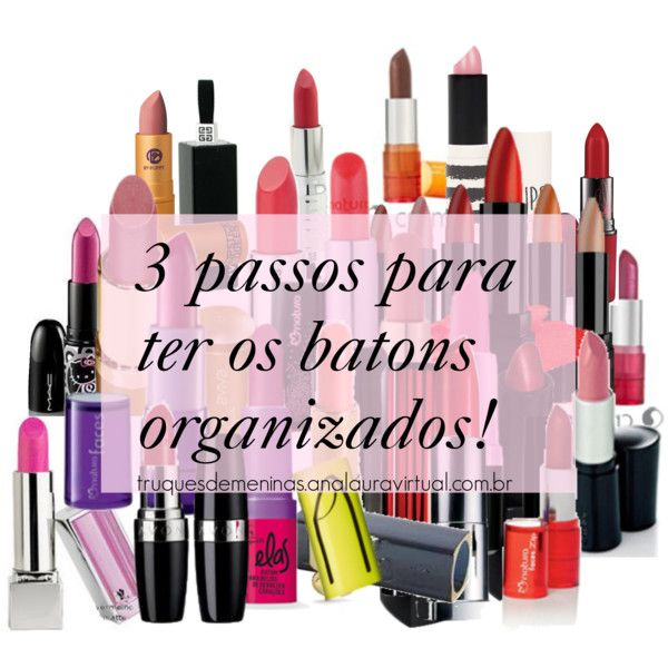 """3 passos para ter os batons organizados"" by truquesdemeninas on Polyvore"