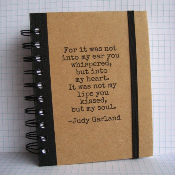 love this quote!  Journal Quote Notebook Judy Garland Handmade by Zany by zany