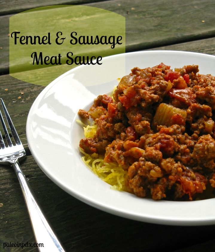 Fennel & Sausage Meat Sauce | Paleo Recipes | Pinterest