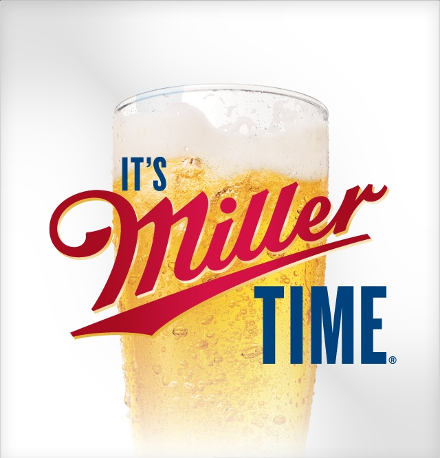 It's always Miller Time at my house. | It's 5 O'Clock ...