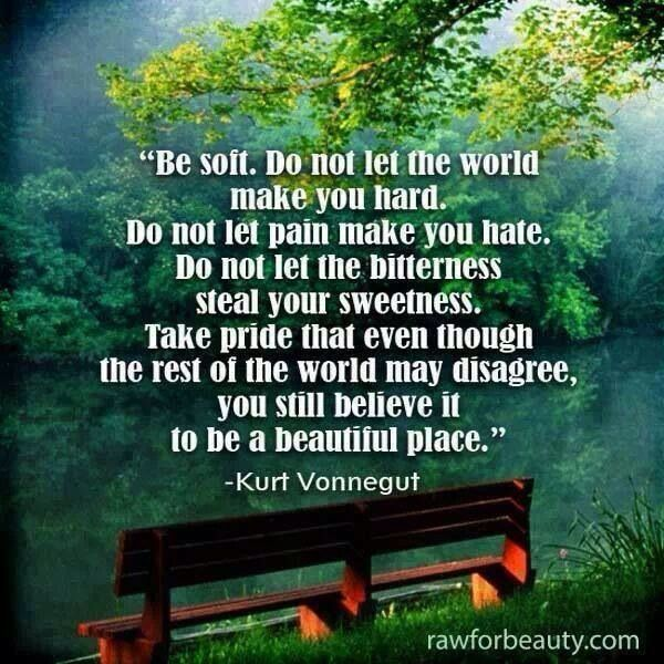 Kurt Vonnegut Be Soft Quote
