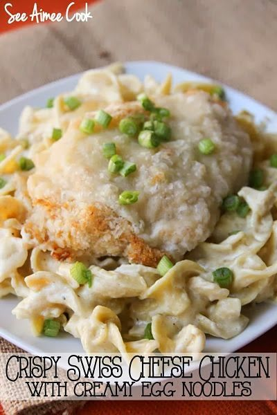 Oven Fried Swiss Cheese Chicken With Egg Noodles In A Creamy Sauce ...