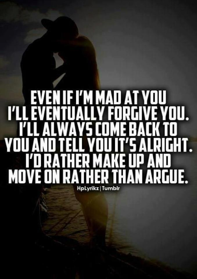 Even if im mad at you Quotes Pinterest