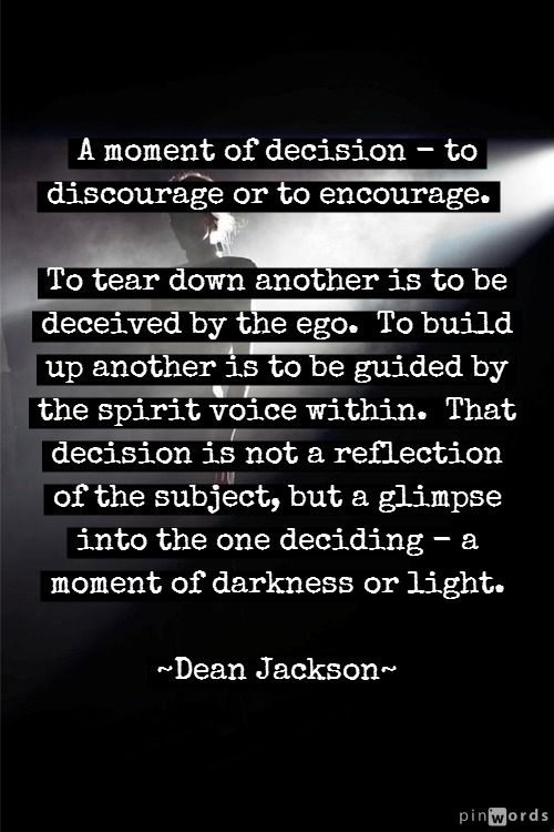 To Discourage or to Encourage ~ Dean Jackson, creator of lifeinthenow.com