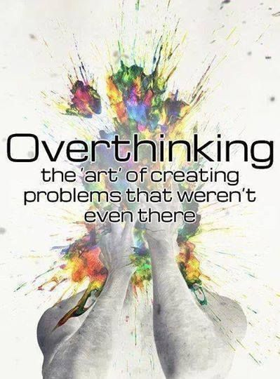 """Sometimes the best thing you can do is not think, not wonder, not imagine, not obsess. Just breathe, and have faith that everything will work out for the best.""  #overthinking"