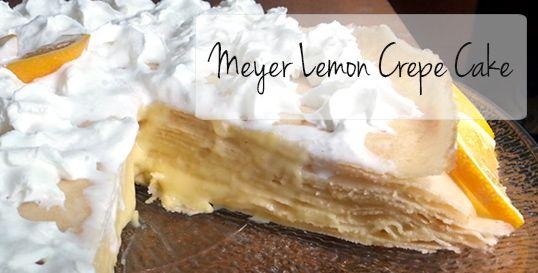 Meyer Lemon Crepe Cake | Meyer Lemons | Pinterest