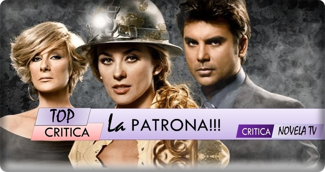 : La Patrona!!! Después de admirar los 4 primeros capítulos de La ...