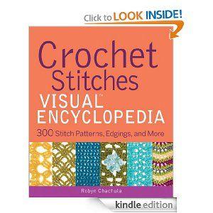 Crochet Stitches Visual Encyclopedia : Crochet Stitches VISUAL Encyclopedia (Teach Yourself VISUALLY Consumer ...