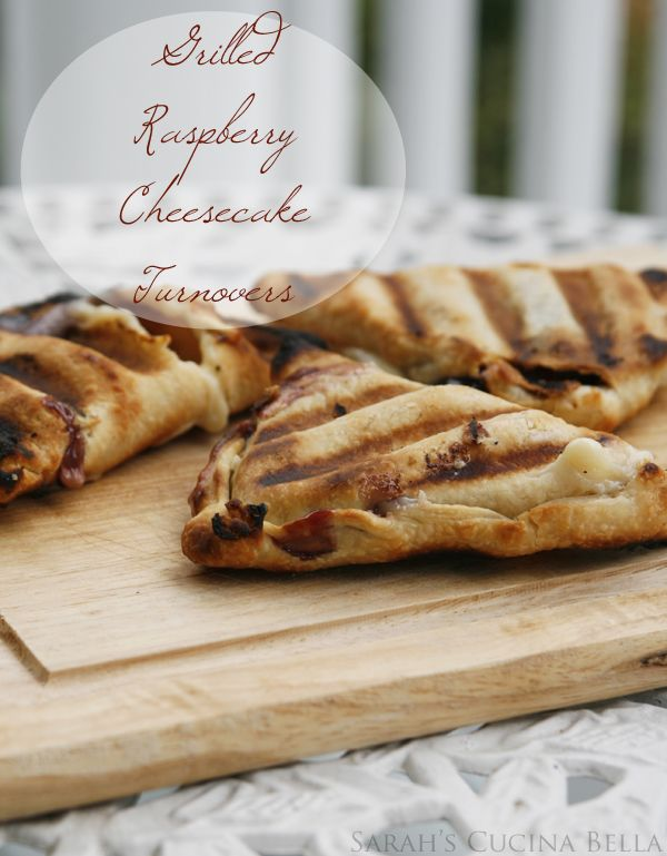 Grilled Raspberry Cheesecake Turnovers- These would be great for a ...