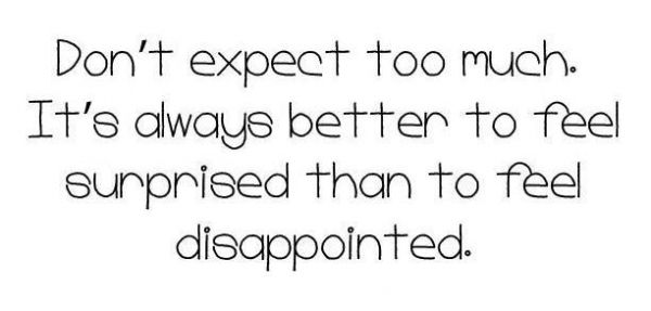 Do Not Expect Too Much #quotes #inspirational
