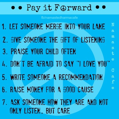 pay it forward quotes quotesgram. Black Bedroom Furniture Sets. Home Design Ideas