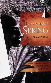 Untouchable Spring: by G. Kalyan Rao Featured in: 50 Writers, 50 Books - The Best of Indian Fiction. Harper-Collins India.