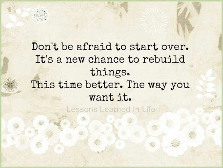 Charming Dont Be Afraid To Start Over Quotes Pinterest